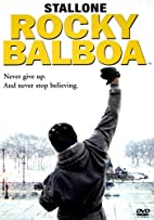 Rocky Balboa [2006 movie] by Sylvester…