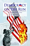 Democracy on the run : the rise of the Right Wing / John T. Stinson