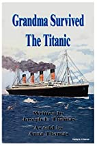 Grandma Survived The Titanic by Joseph L.…