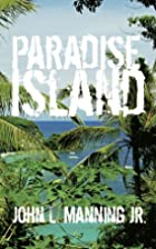 Paradise Island by J. L. Manning