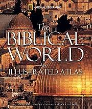 The Biblical World: An Illustrated Atlas de…