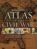 Atlas of the Civil War : a comprehensive guide to the tactics and terrain of battle / edited by Neil Kagan ; narrative by Stephen G. Hyslop ; introduction by Harris J. Andrews