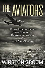 The Aviators: Eddie Rickenbacker, Jimmy…