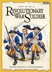 How to Be a Revolutionary War Soldier av…