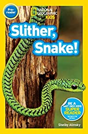 National Geographic Readers: Slither, Snake!…