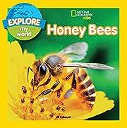 Explore My World: Honey Bees de Jill Esbaum