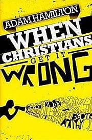 When Christians Get It Wrong (2010) de Adam…