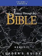 Journey Through the Bible: Genesis-Volume I…