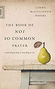 The Book of Not So Common Prayer: A New Way…