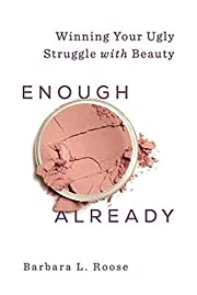 Enough Already: Winning Your Ugly Struggle…