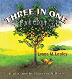 Three in One: A Book About God by Lynne M.…
