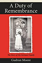 A Duty of Remembrance: The Story of My…