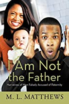 I Am Not the Father: Narratives of Men…