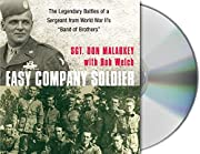 Easy Company Soldier: The Legendary Battles…