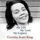 My Life, My Love, My Legacy / Coretta Scott King ; as told to the Rev. Dr. Barbara Reynolds