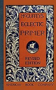 McGuffey's Eclectic Primer – tekijä:…