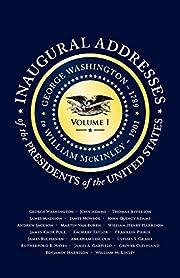 Inaugural Addresses of the Presidents V1:…