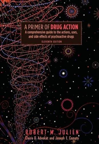 A Primer of Drug Action by Robert Julien