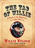 The Tao of Willie : a guide to the happiness in your heart / by Willie Nelson & Turk Pipkin