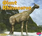 Giant Rhinoceros (Pebble Plus: Dinosaurs and…