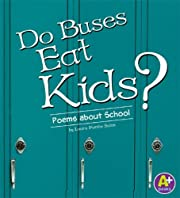 Do Buses Eat Kids?: Poems about School…