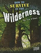 How to Survive in the Wilderness (Edge…