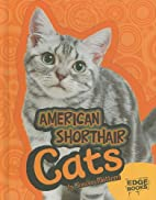 American Shorthair Cats (Edge Books: All…