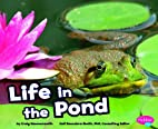 Life in a Pond (Pebble Plus: Habitats Around…