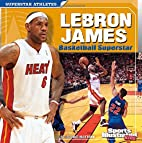 LeBron James: Basketball Superstar (Sports…