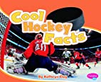 Cool Hockey Facts (Pebble Plus: Cool Sports…