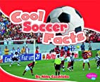 Cool Soccer Facts (Pebble Plus: Cool Sports…