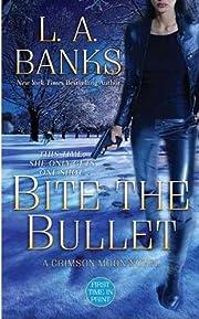 Bite the Bullet: A Crimson Moon novel…