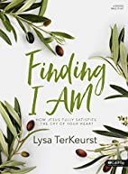 Finding I AM - Bible Study Book: How Jesus…