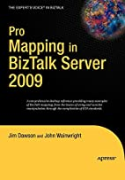 Pro mapping in BizTalk Server 2009 by Jim…