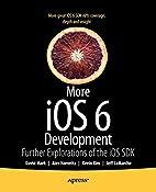 More iOS 6 Development: Further Explorations…
