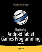 Beginning Android Tablet Games Programming…