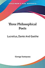 Three Philosophical Poets: Lucretius, Dante…