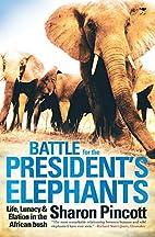 Battle for the President's Elephants: Life,…