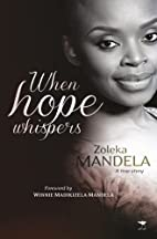 When Hope Whispers by Zoleka Mandela