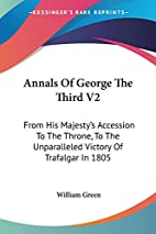 Annals Of George The Third V2: From His…