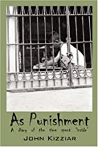 AS PUNISHMENT: A diary of the time spent…
