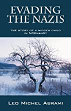 Evading the Nazis : the story of a hidden…