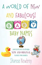 A World of New and Fabulous! Baby Names:…