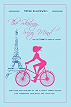 The Skinny, Sexy Mind: The Ultimate French…