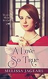 A love so true / Melissa Jagears