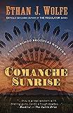 Comanche sunrise / Ethan J. Wolfe