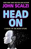Head On : A Novel of the Near Future
