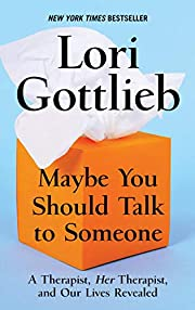 Maybe you should talk to someone : a…