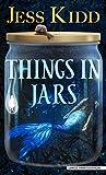 Things in jars / Jess Kidd
