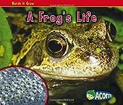 A Frog's Life (Watch It Grow) av Nancy…